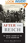 After the Reich: The Brutal History O...