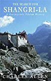 The Search for Shangri-La: A Journey Into Tibetan History (0349111421) by Allen, Charles