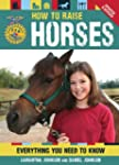 How To Raise Horses: Everything You N...