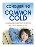 img - for Conquering the Common Cold book / textbook / text book