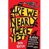 Are We Nearly There Yet?: A Family's 8,000-Mile Car Journey Around Britainby Ben Hatch