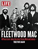 img - for LIFE Fleetwood Mac: 40 Years Later: John, Christine, Stevie, Mick and Lindsey - Together Again book / textbook / text book