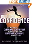 Building Confidence: Get Motivated, O...