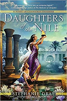 Amazon.com: Daughters of the Nile (Novel of Cleopatra's Daughter