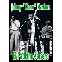 Johnny Chano Martinez; El Padrino Salsero