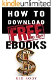 How to Download Free Ebooks: A guide to reading, saving money and making friends!