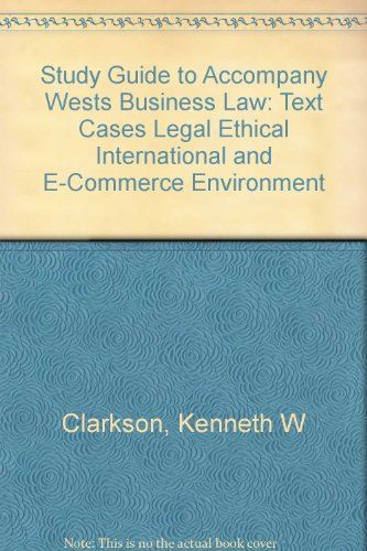 Wests Business Law: Text Cases Legal Ethical International and E-Commerce Environment