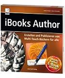 iBooks Author - Erstellen und Publizieren von Multi-Touch-Büchern für alle