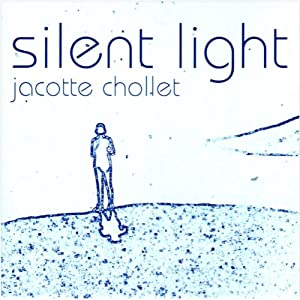 Silent Light - Jacotte Chollet