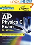 Cracking the AP Physics C Exam, 2015...