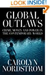 Global Outlaws: Crime, Money, and Pow...