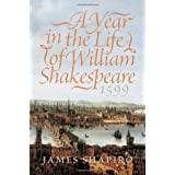 A Year in the Life of William Shakespeare: 1599 ~ James S. Shapiro