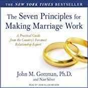The Seven Principles for Making Marriage Work: A Practical Guide from the Country's Foremost Relationship Expert | [John M.; Nan Gottman; Silver]