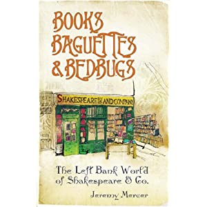 Books, Baguettes and Bedbugs: The Left Bank World of Shakespeare and Co