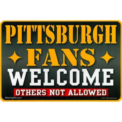 "Magnet Sign Pittsburgh Fans Welcome 5.5 X 8.25"" from Gift House"