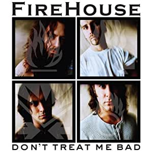 Firehouse Don T Treat Me Bad By Firehouse Music Cd