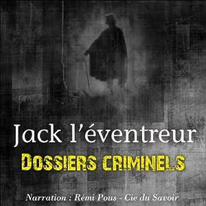 Jack l'éventreur (Dossiers criminels)   Livre audio