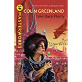 Take Back Plenty (S.F. MASTERWORKS)by Colin Greenland