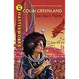 Take Back Plenty (S.F. MASTERWORKS)by Colin Greenland