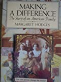 Making a Difference: The Story of an American Family (0688117805) by Hodges, Margaret