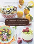 La Tartine Gourmande: Recipes for an...