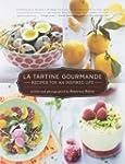 La Tartine Gourmande: Recipes for an...