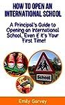How to Open an International School:...