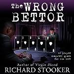 The Wrong Bettor | Richard Stooker