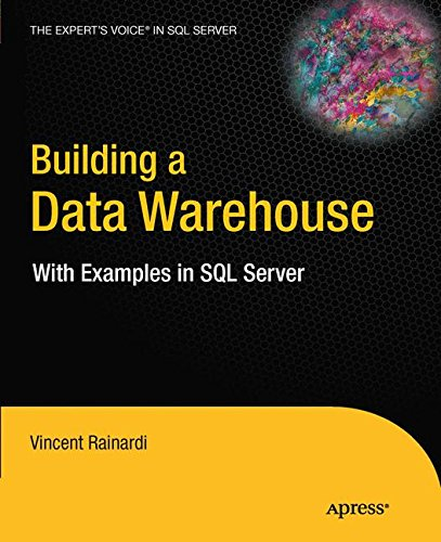 Building a Data Warehouse: With Examples in SQL Server (Expert's Voice in SQL Server)