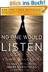 No One Would Listen: A True Financial...