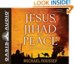 Jesus, Jihad and Peace: What Bible Pr...