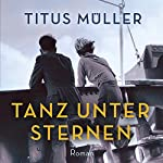 Tanz unter Sternen | Titus Müller