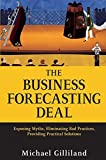 img - for The Business Forecasting Deal: Exposing Myths, Eliminating Bad Practices, Providing Practical Solutions by Michael Gilliland (2010-06-08) book / textbook / text book