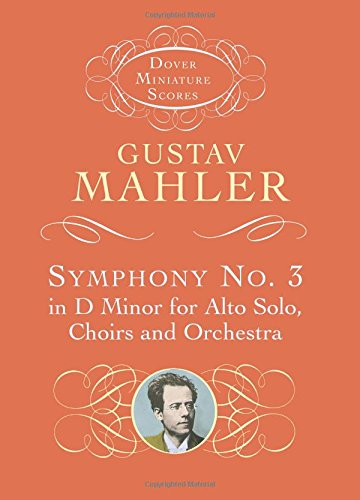 Symphony No. 3 in D Minor for Alto Solo, Choirs and Orchestra (Dover Miniature Music Scores) (Mahler Symphony 3 Score compare prices)