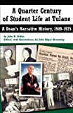 A Quarter Century of Student Life at Tulane: A Deans Narrative History, 1949-1975