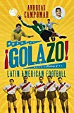 �Golazo!: A History of Latin American Football