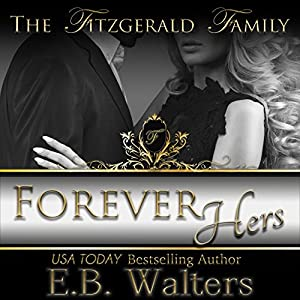 Forever Hers: Book Five of the Fitzgerald Family | [E. B. Walters]