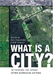 img - for What Is a City?: Rethinking the Urban after Hurricane Katrina book / textbook / text book