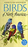 Birds of North America: A Guide to Field Identification (0307136566) by Chandler S Robbins