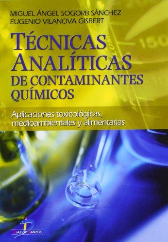 Técnicas analíticas de contaminantes químicos: Aplicaciones toxicológicas, medioambientales y alimentarias