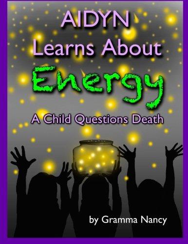 Aidyn Learns About Energy: A Child Questions Death [Nancy, Gramma] (Tapa Blanda)