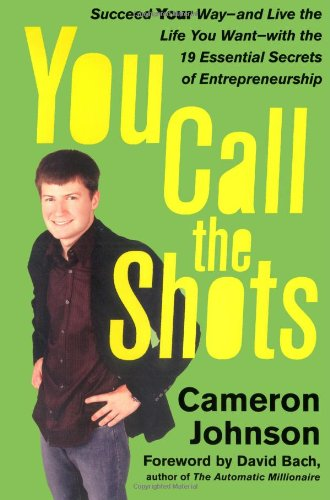 You Call the Shots: Succeed Your Way-- and Live