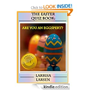 "The Easter Quiz Book: Are You An ""Eggspert?"" (Holiday Quiz Books: Facts And Fun For Kids Of All Ages)"