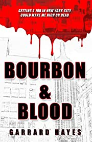 Bourbon & Blood: A Crime Fiction Novel (Bill Conlin Thriller Book 1)