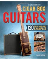 An Obsession With Cigar Box Guitars: 120 Great Hand-Built Examples