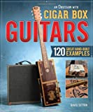 An Obsession with Cigar Box Guitars: 120 Great Hand-Built Examples (156523796X) by Sutton, David