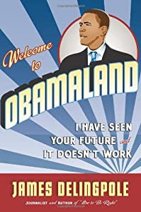 "Cover of ""Welcome to Obamaland: I Have Se..."