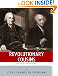 Revolutionary Cousins: The Lives and...