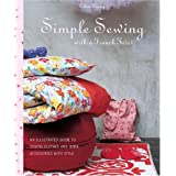 "Simple Sewing with a French Twist: An Illustrated Guide to Sewing Clothes and Home Accessories with Stylevon ""Celine Dupuy"""