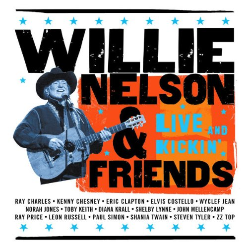 Willie Nelson - Willie Nelson & Friends Live and Kickin